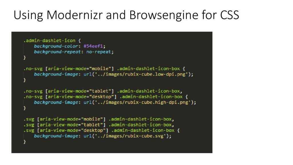 Using Modernizr and Browsengine for CSS