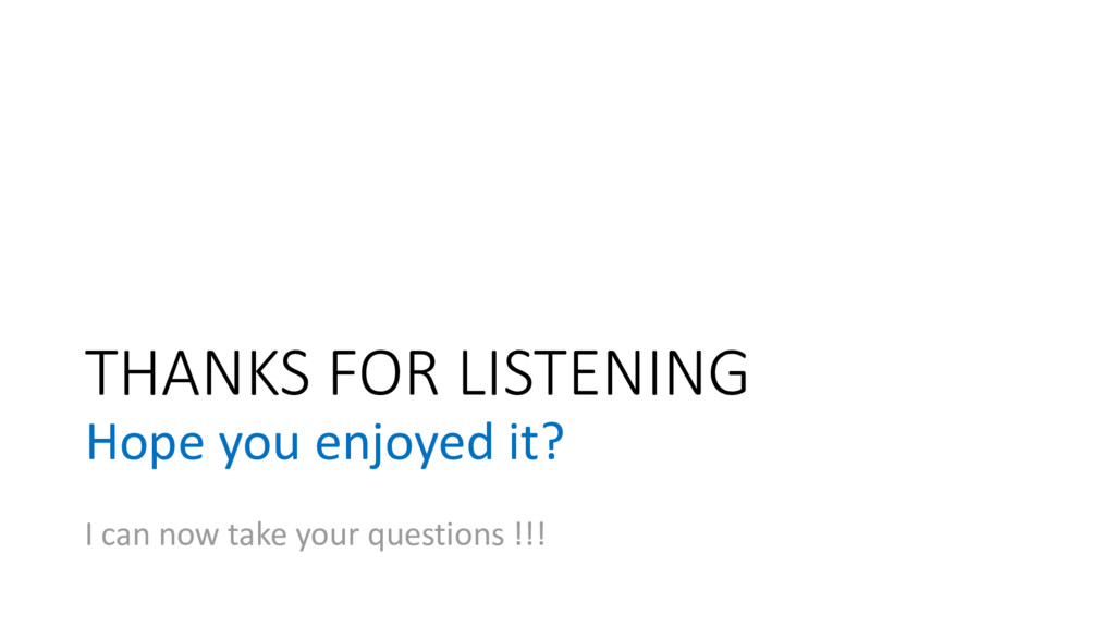 THANKS FOR LISTENING Hope you enjoyed it? I can...