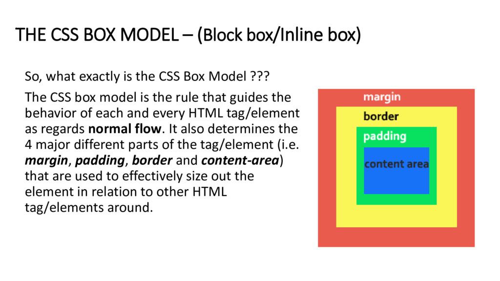 THE CSS BOX MODEL – (Block box/Inline box) So, ...