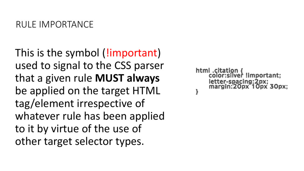 RULE IMPORTANCE This is the symbol (!important)...