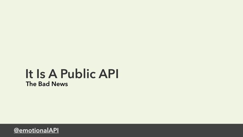 @emotionalAPI It Is A Public API The Bad News