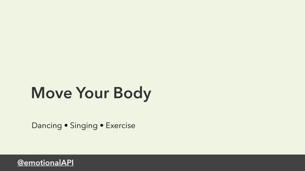 @emotionalAPI Move Your Body Dancing • Singing ...