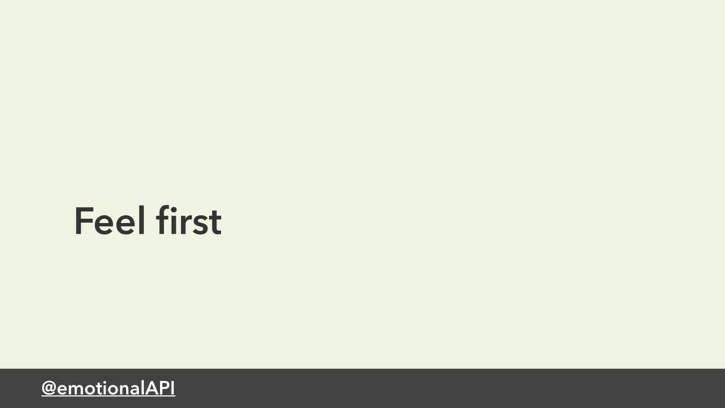 @emotionalAPI Feel first