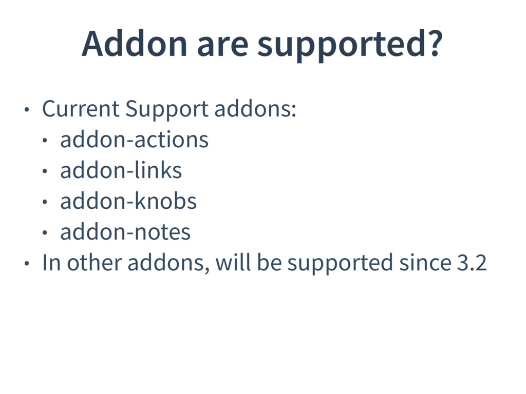 Addon are supported? • Current Support addons: ...