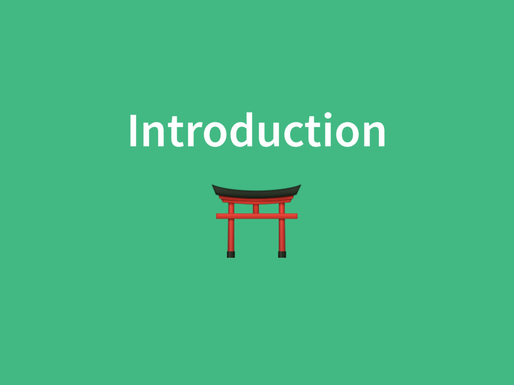 Introduction ⛩