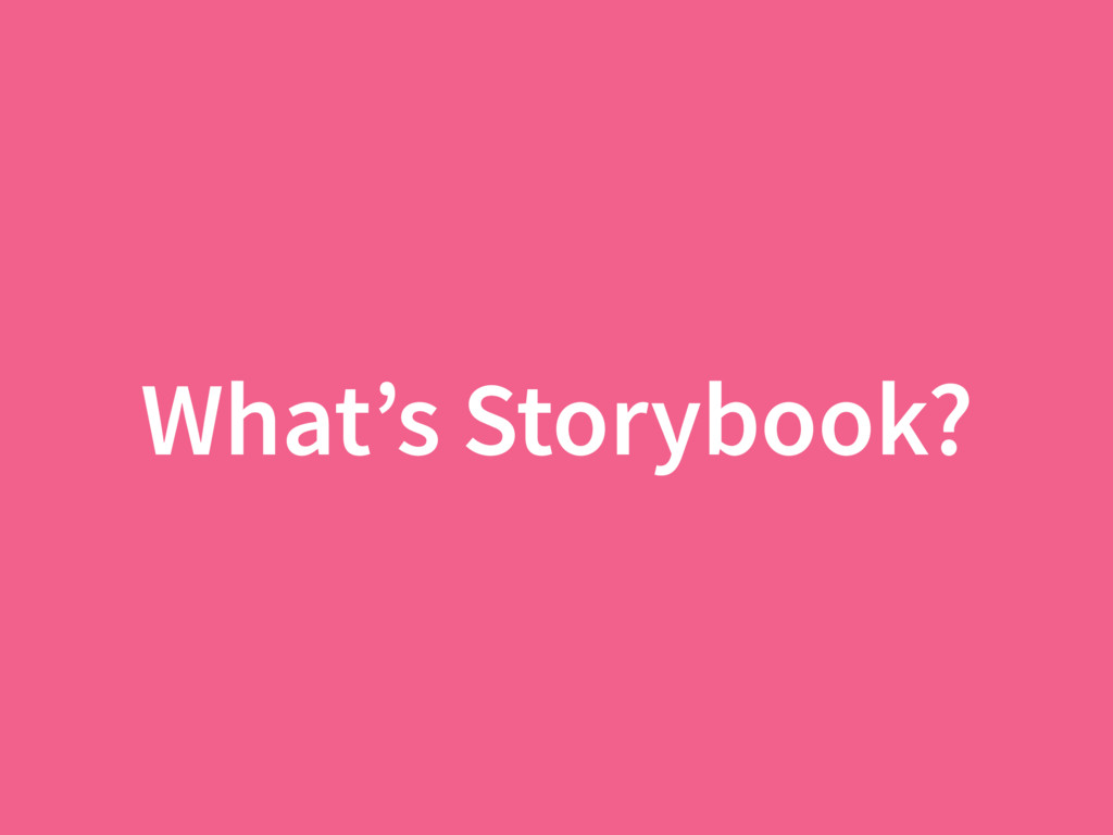 What's Storybook?