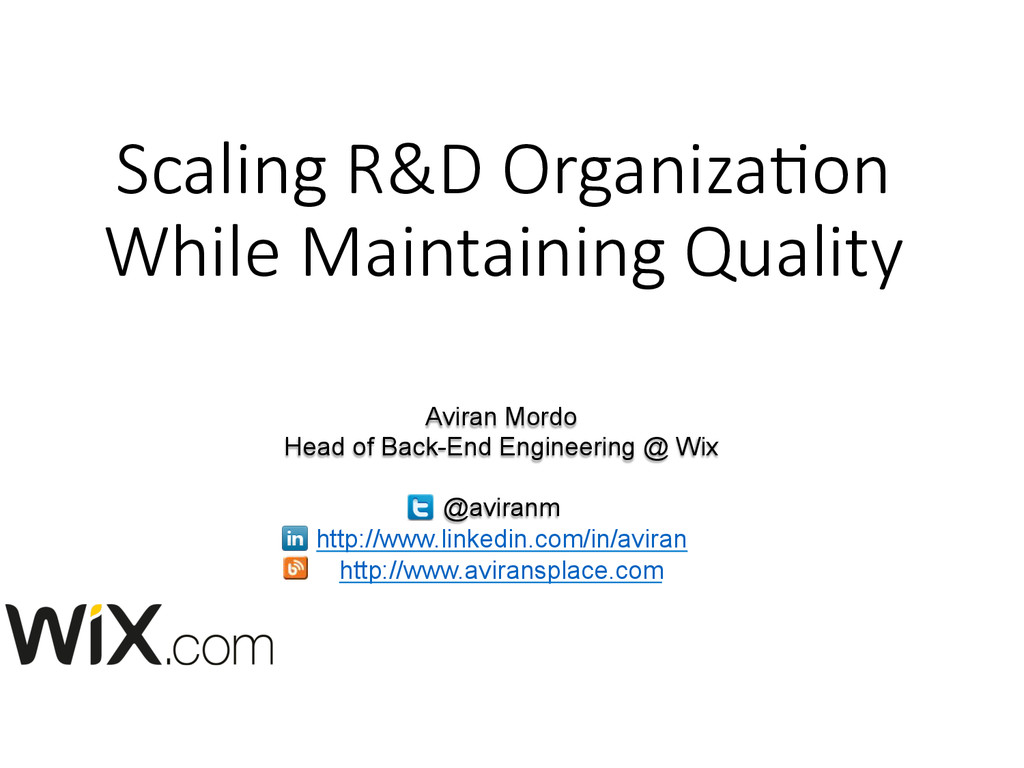 Scaling R&D Organiza/on  While Maintaining ...
