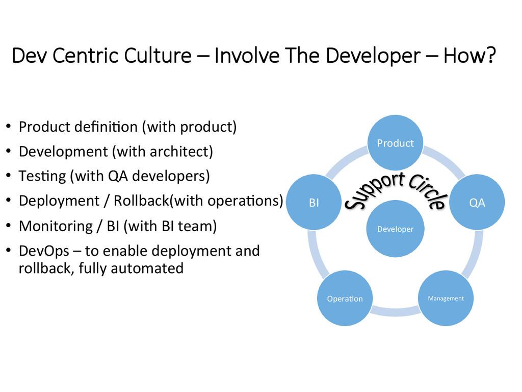Dev Centric Culture – Involve The Develop...