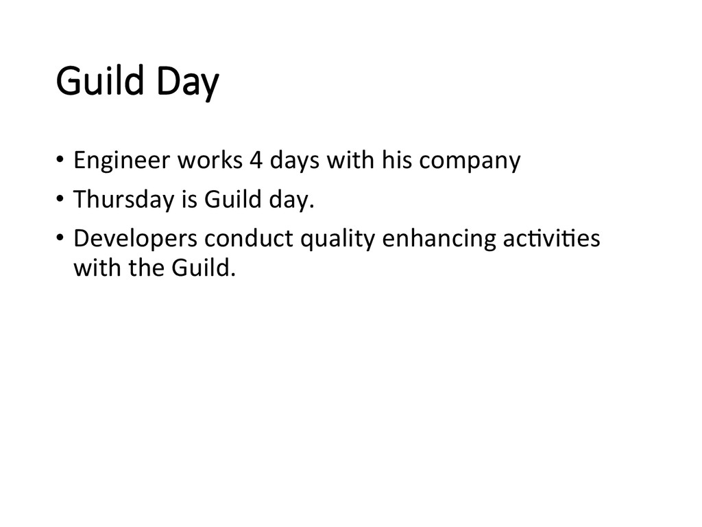 Guild Day • Engineer works 4 days...