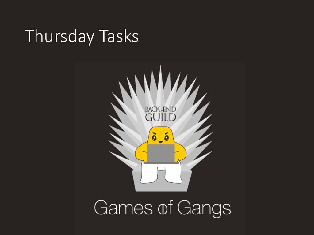 Thursday Tasks