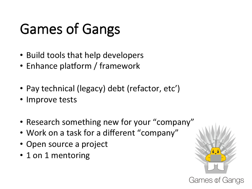 Games of Gangs • Build tools that ...