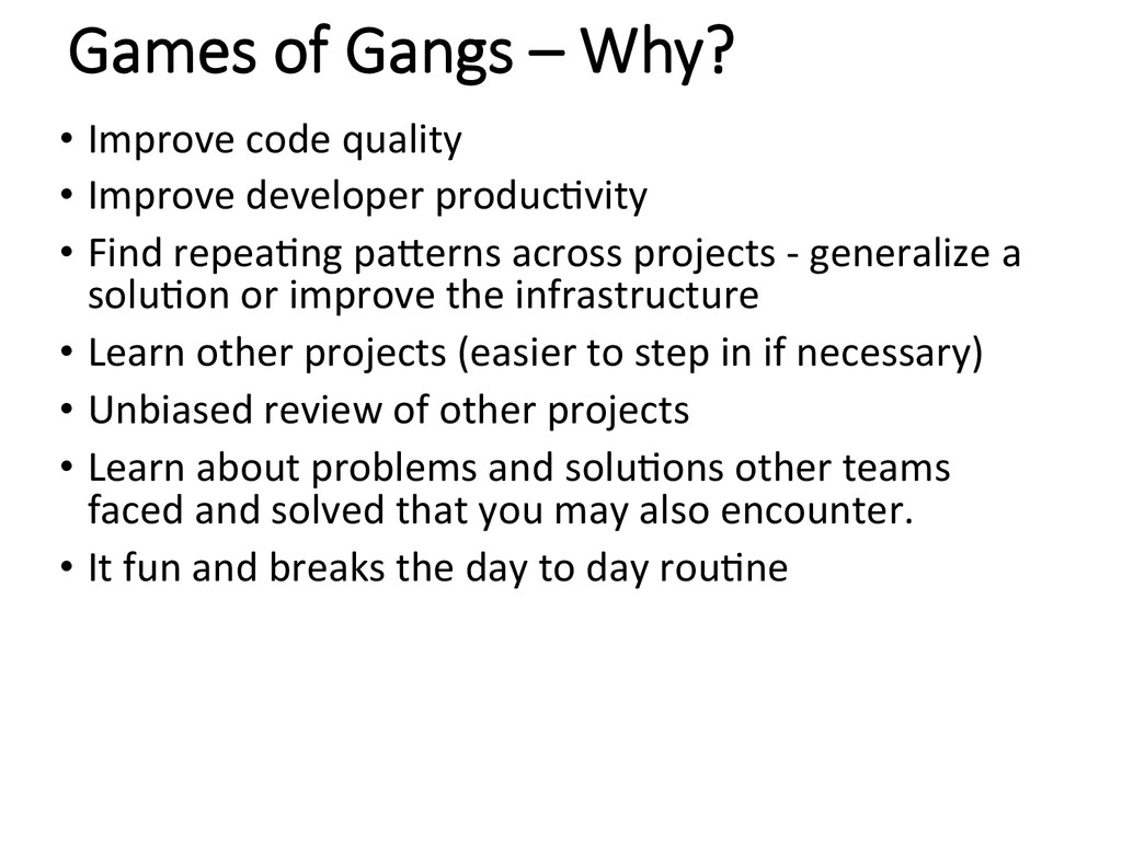 Games of Gangs – Why? • Improve code...