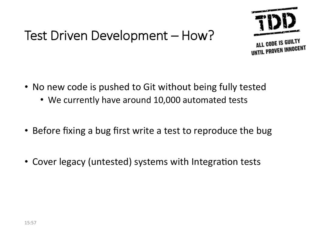 Test Driven Development – How? • No ne...