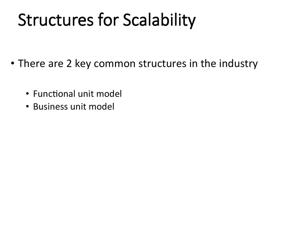 Structures for Scalability • There are...