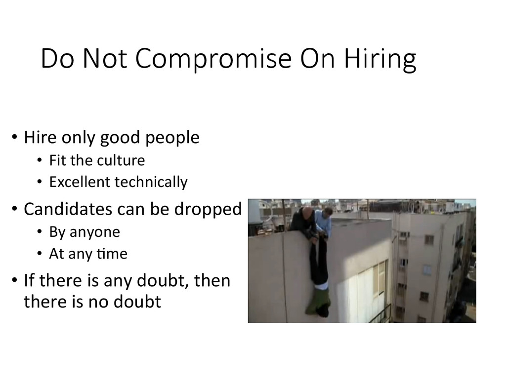 Do Not Compromise On Hiring • Hire onl...