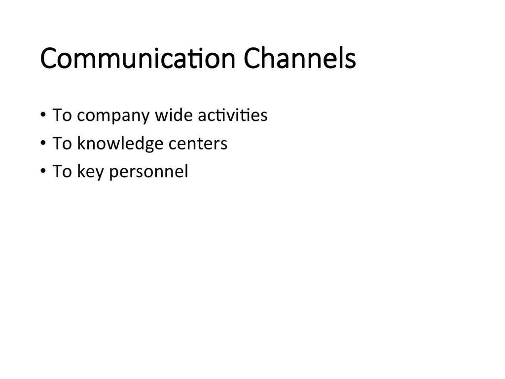 Communica/on Channels • To company wid...