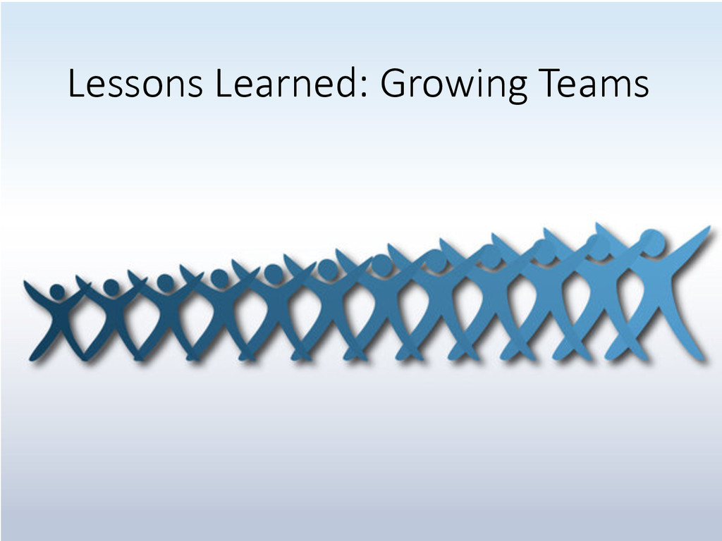 Lessons Learned: Growing Teams