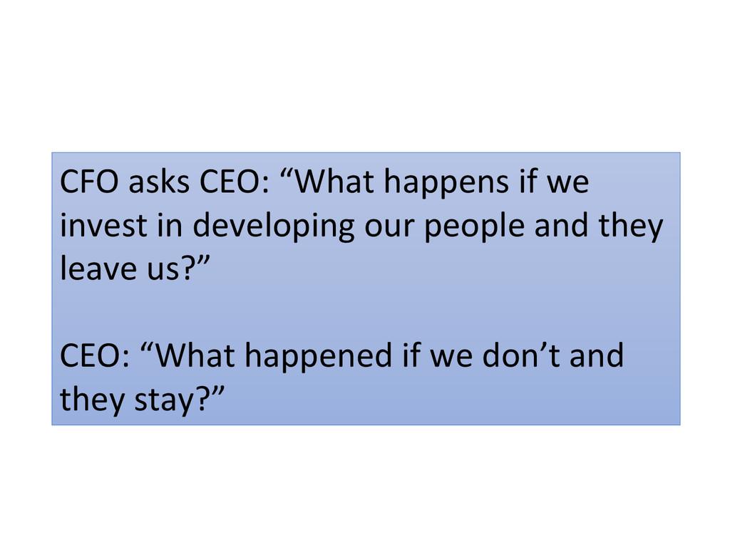 """CFO asks CEO: """"What happens if..."""