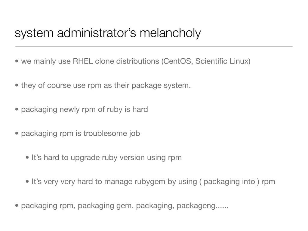 system administrator's melancholy • we mainly u...