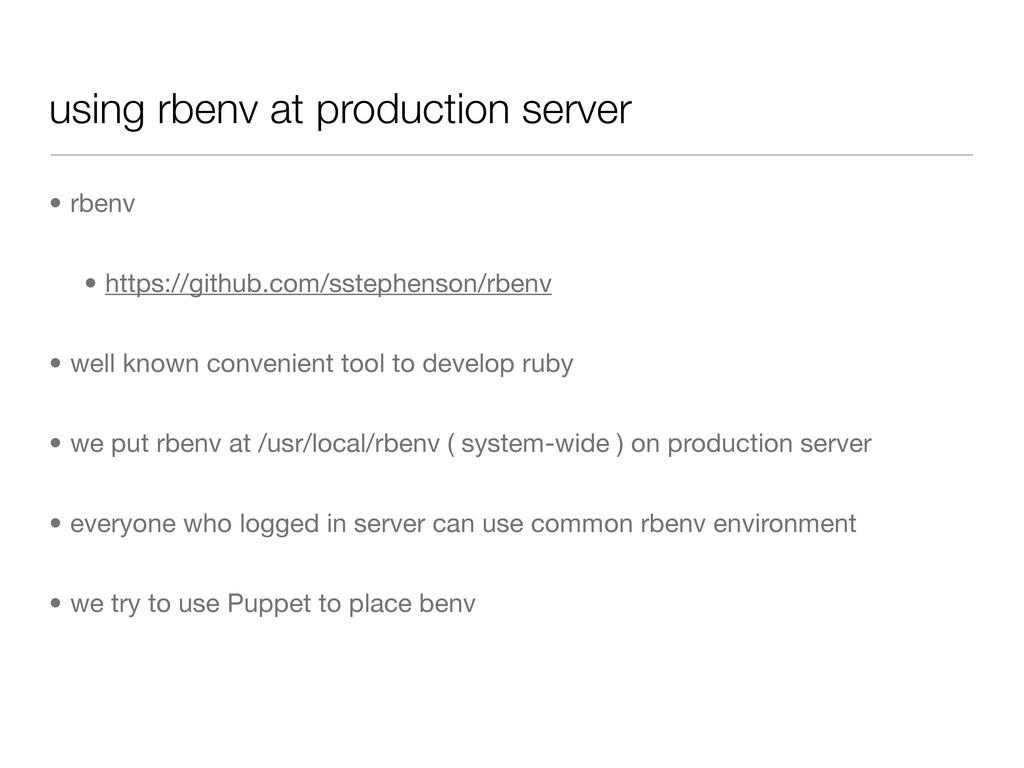 using rbenv at production server • rbenv • http...