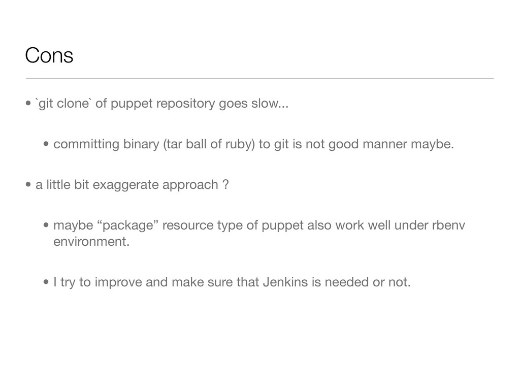 Cons • `git clone` of puppet repository goes sl...