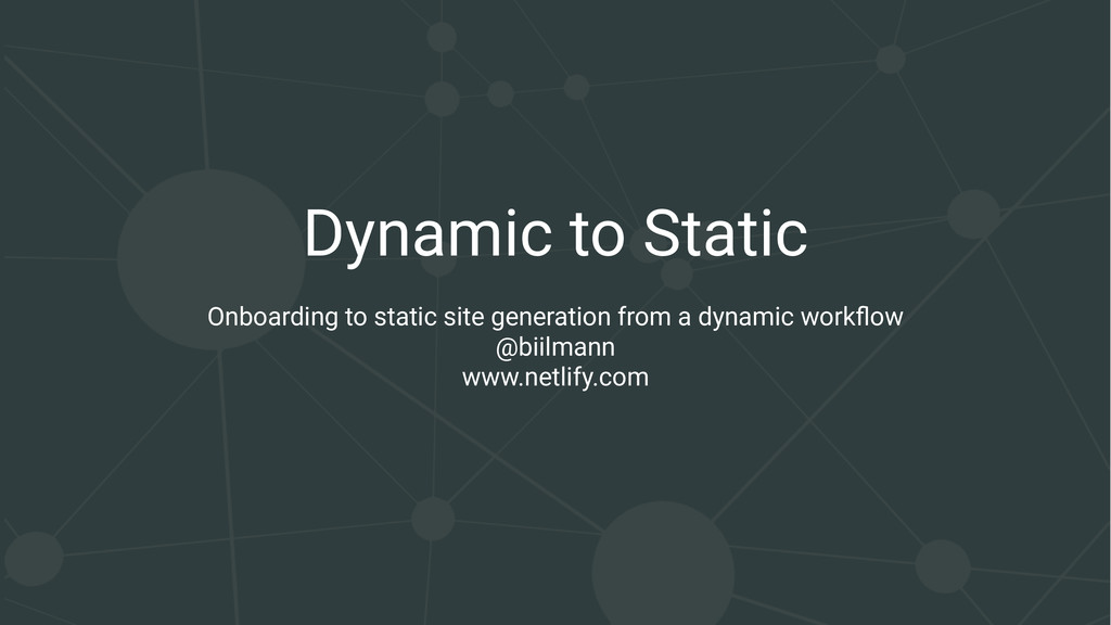 Dynamic to Static Onboarding to static site gen...