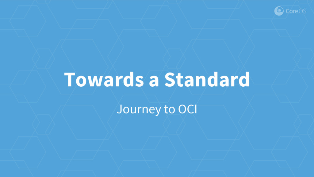 Towards a Standard Journey to OCI