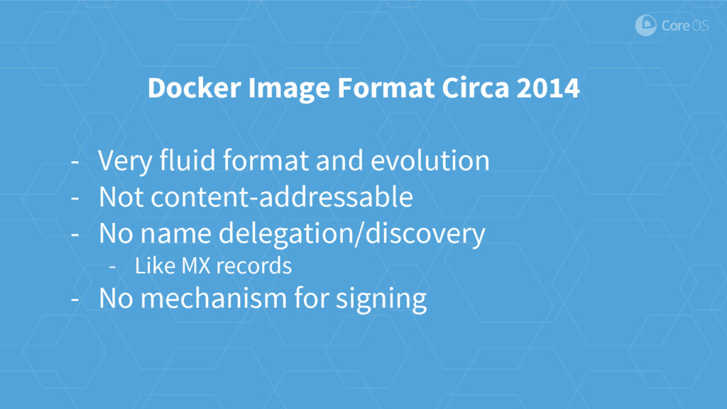 Docker Image Format Circa 2014 - Very fluid for...