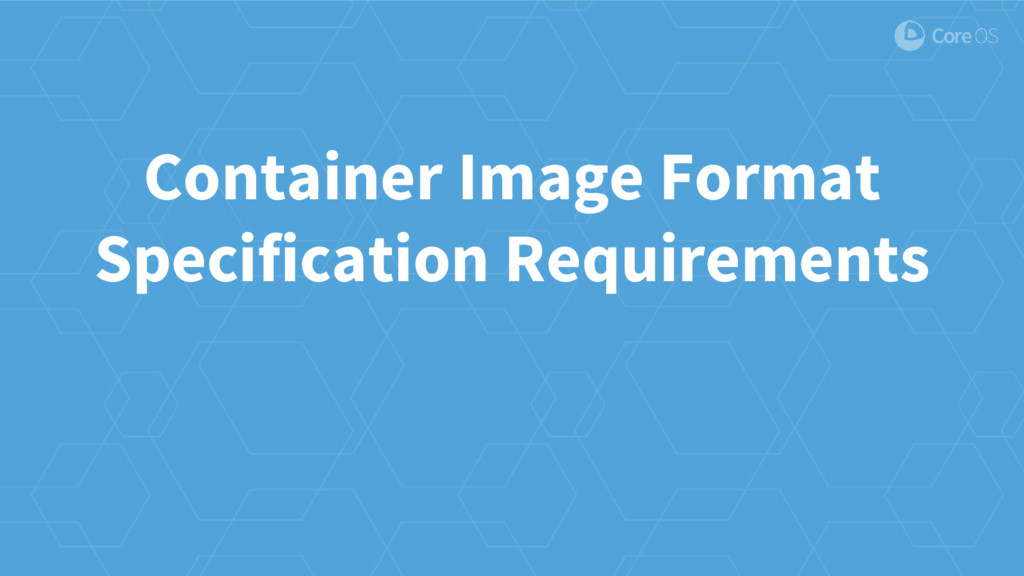 Container Image Format Specification Requiremen...