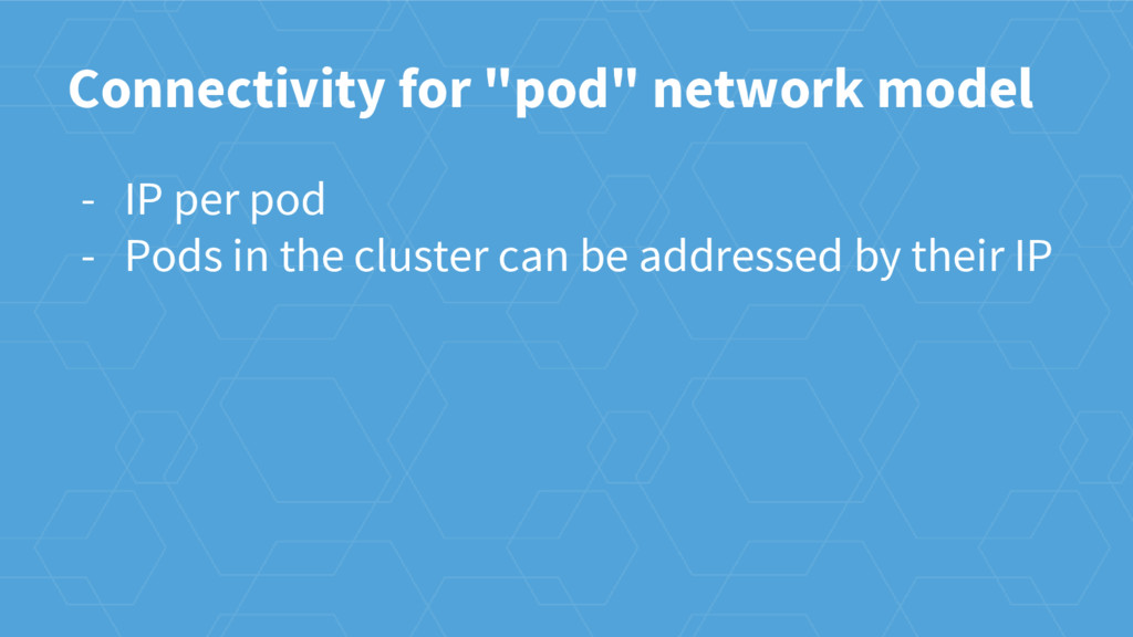 "Connectivity for ""pod"" network model - IP per p..."