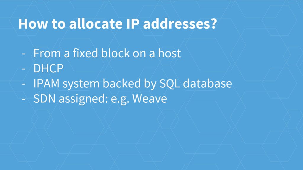 How to allocate IP addresses? - From a fixed bl...