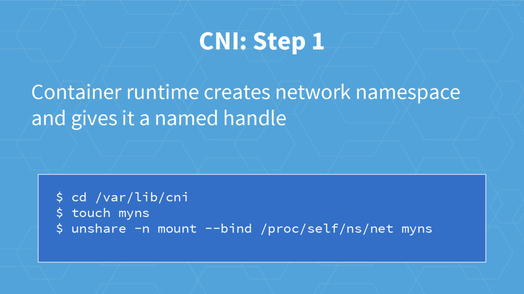 CNI: Step 1 Container runtime creates network n...