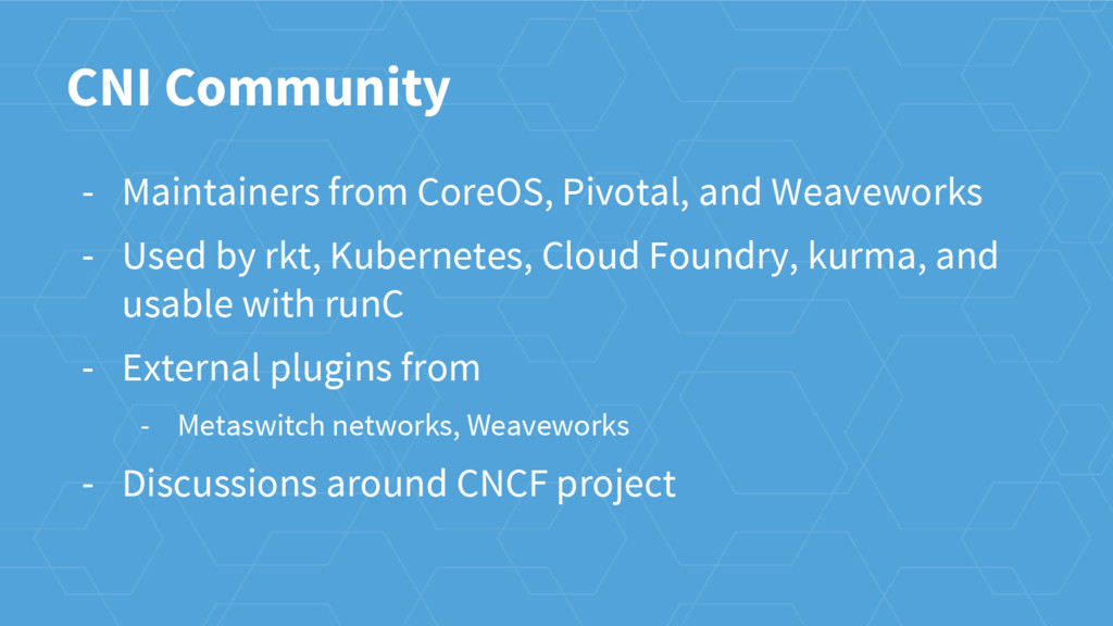 CNI Community - Maintainers from CoreOS, Pivota...