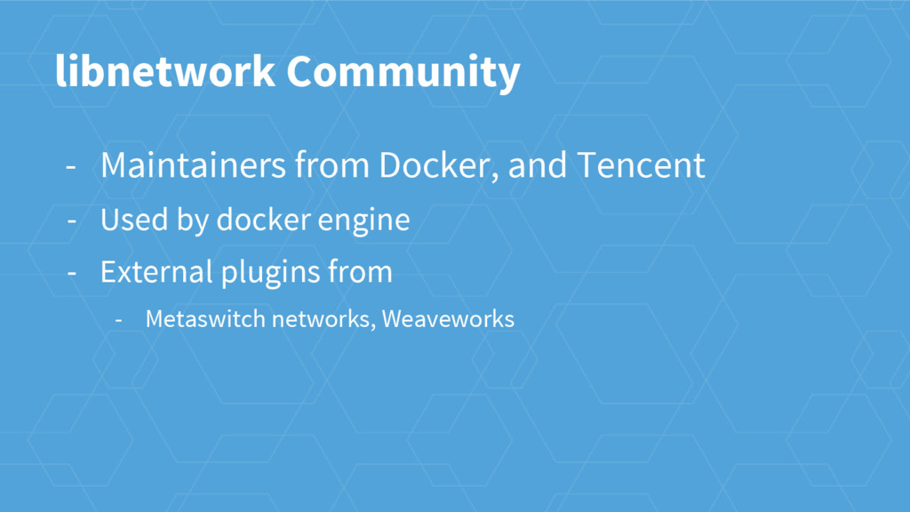 - Maintainers from Docker, and Tencent - Used b...