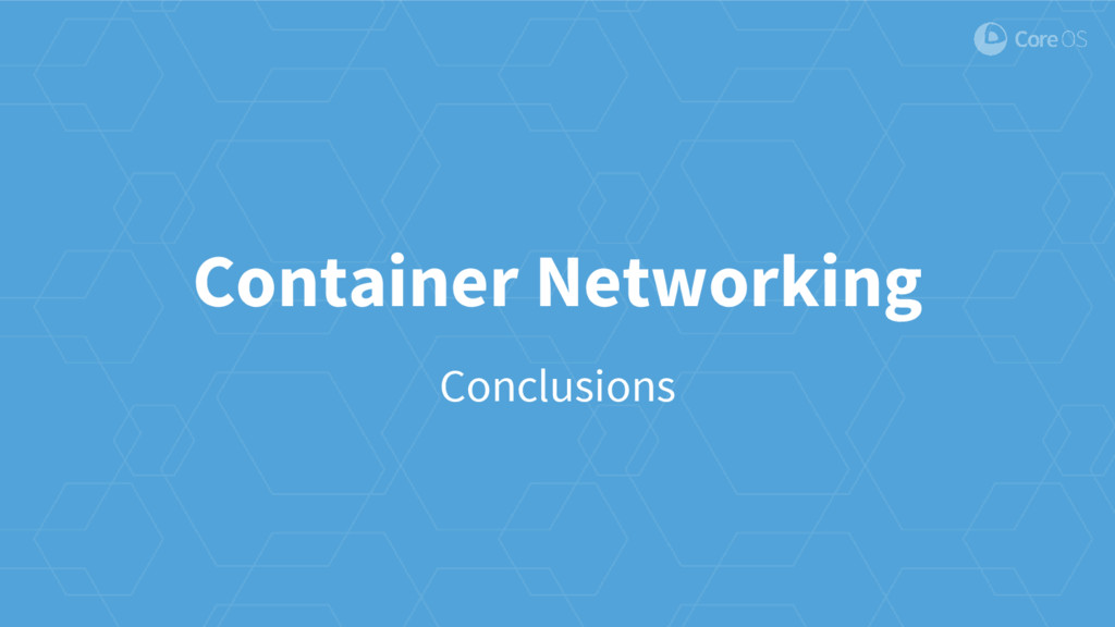 Container Networking Conclusions
