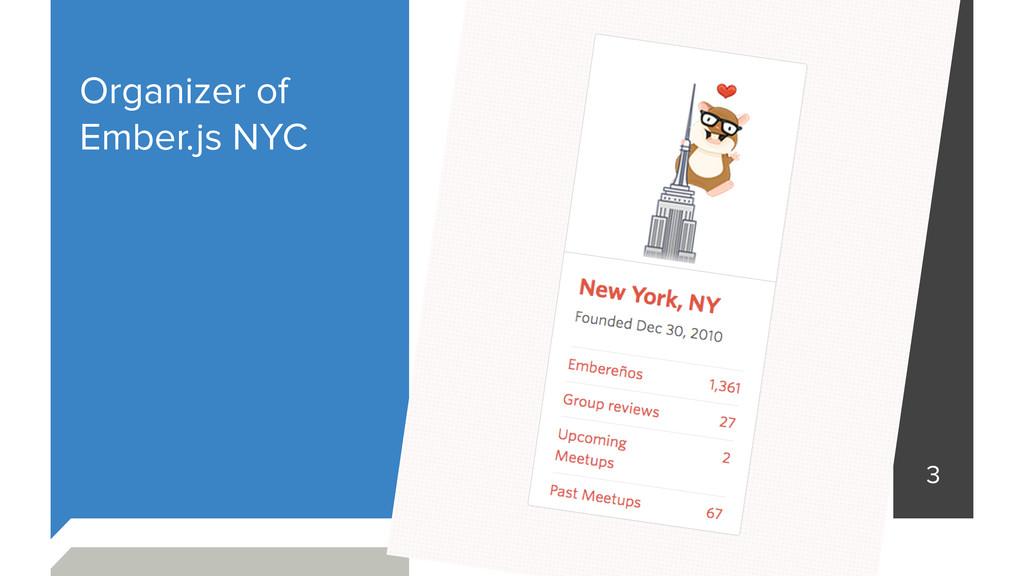 Organizer of Ember.js NYC 3