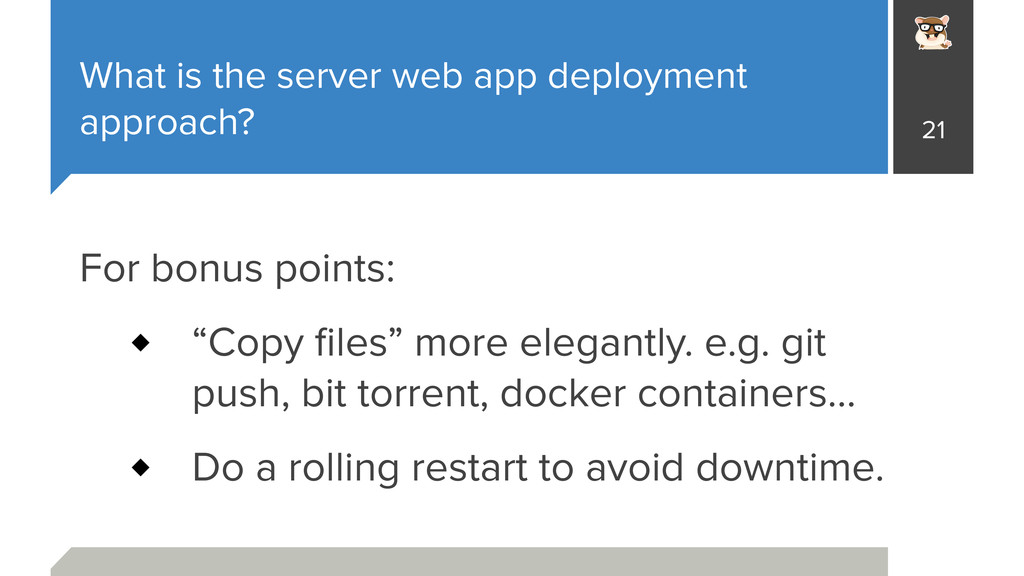What is the server web app deployment approach?...