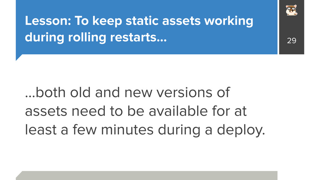 Lesson: To keep static assets working during ro...
