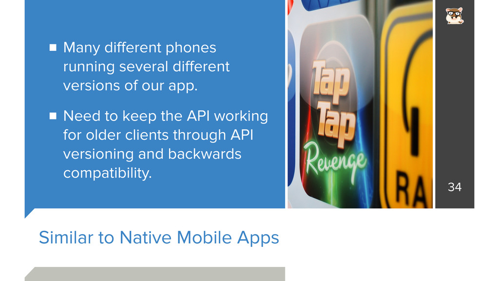 Similar to Native Mobile Apps Many different pho...