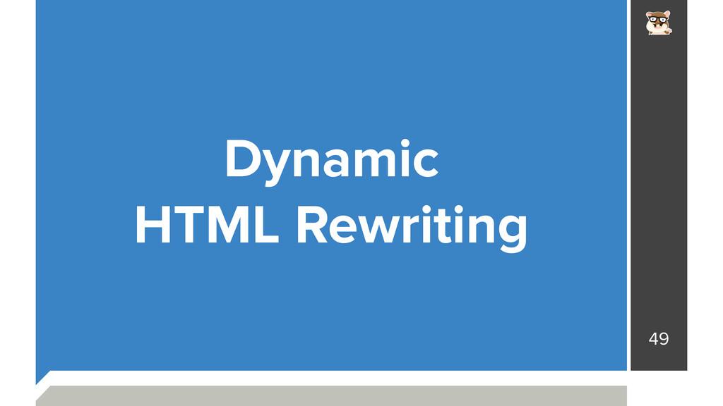 49 Dynamic HTML Rewriting