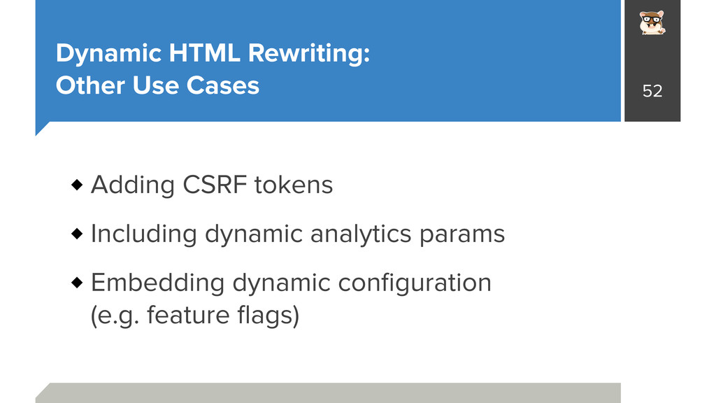Dynamic HTML Rewriting: Other Use Cases Adding...