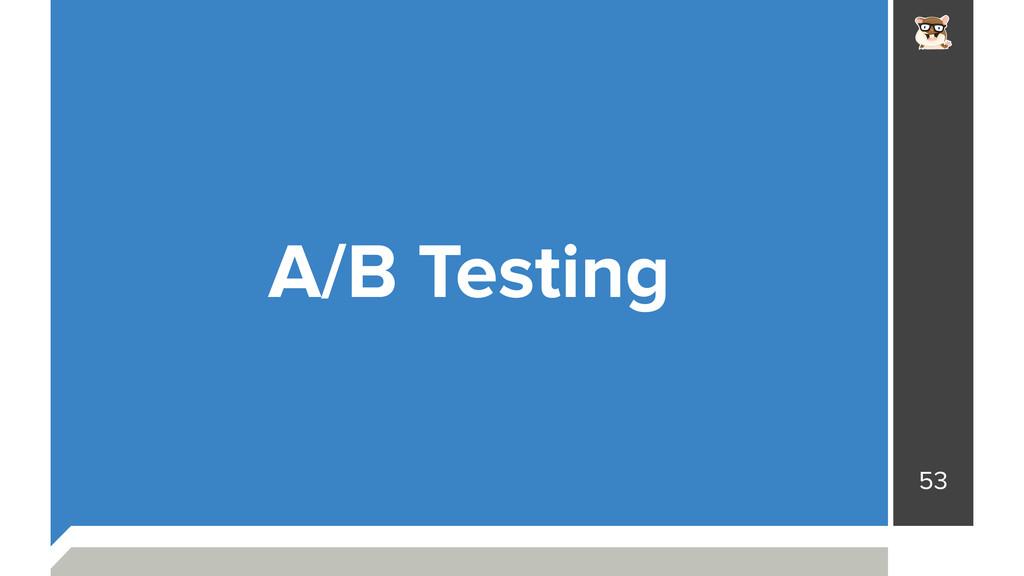 53 A/B Testing