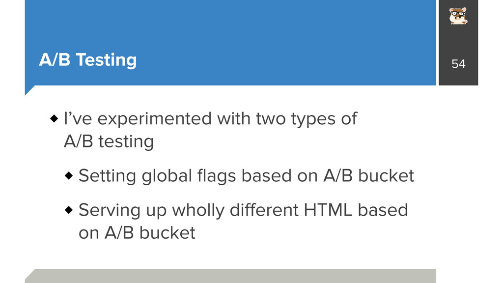 A/B Testing I've experimented with two types of...