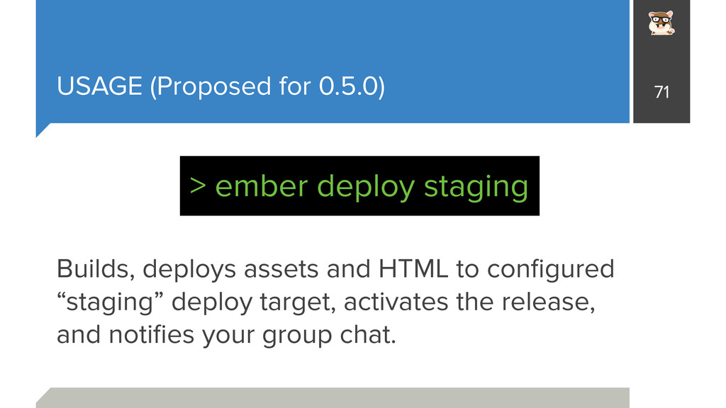 USAGE (Proposed for 0.5.0) Builds, deploys asse...