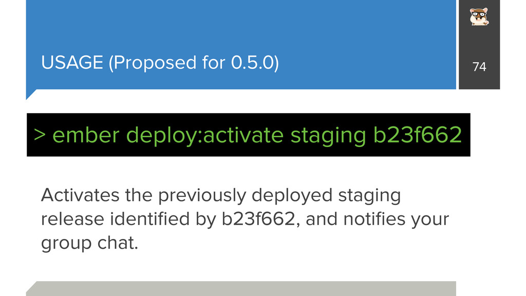USAGE (Proposed for 0.5.0) Activates the previo...