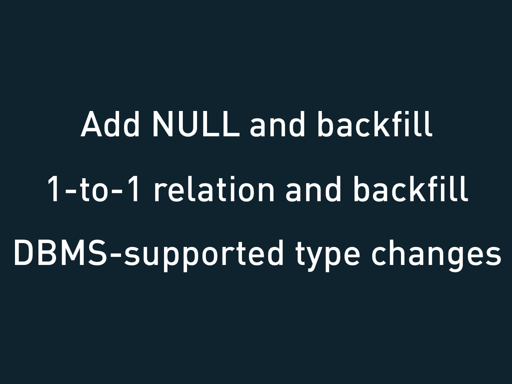 Add NULL and backfill 1-to-1 relation and backfil...