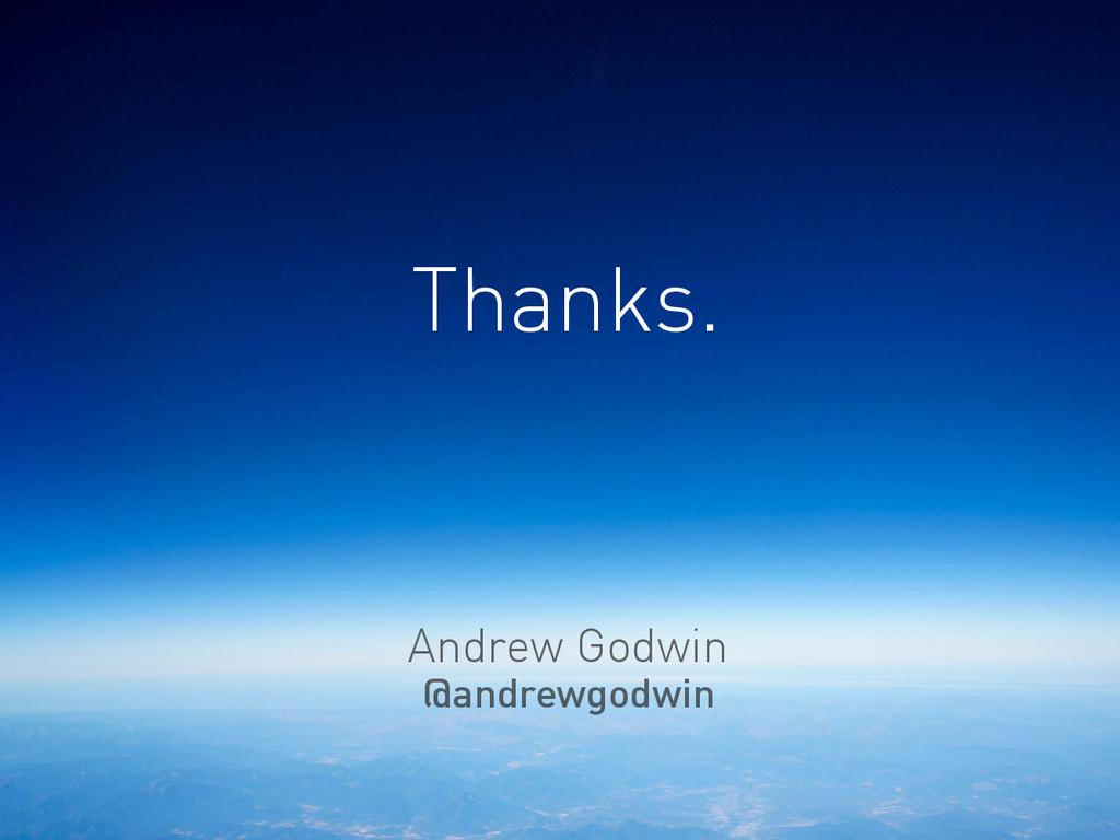 Thanks. Andrew Godwin @andrewgodwin