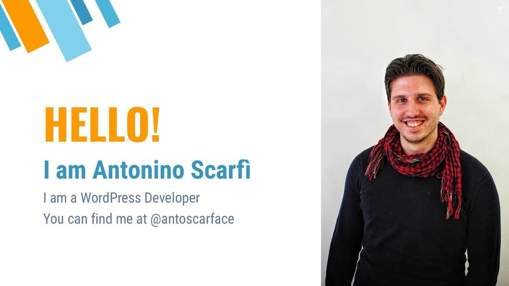 HELLO! I am Antonino Scarfì I am a WordPress De...