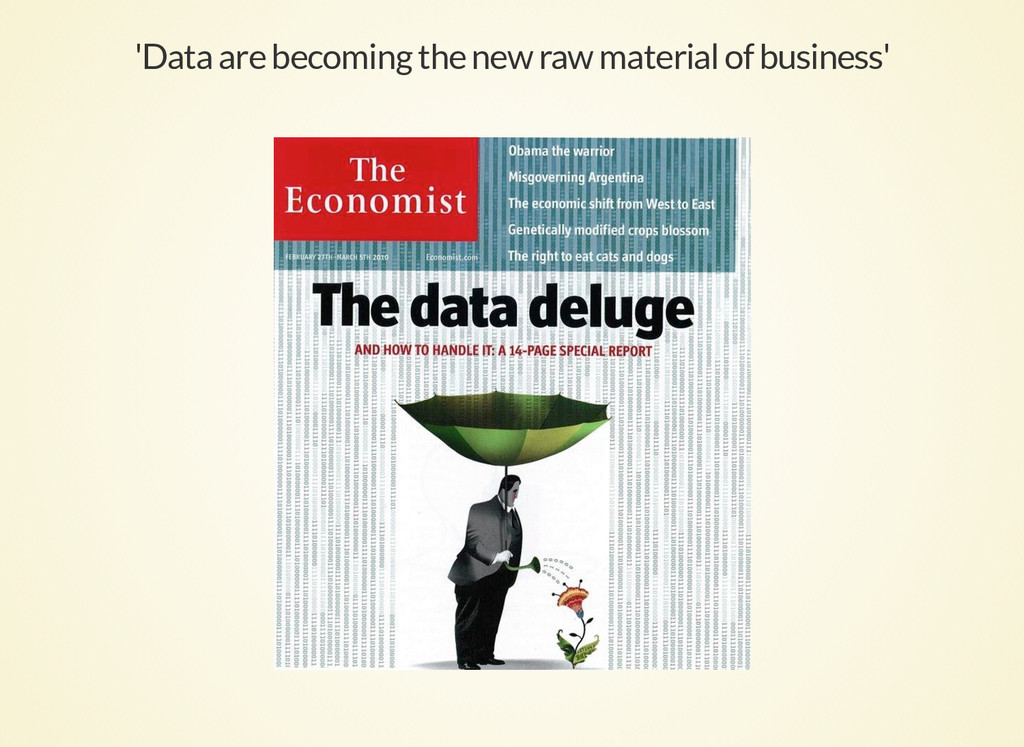 'Data are becoming the new raw material of busi...
