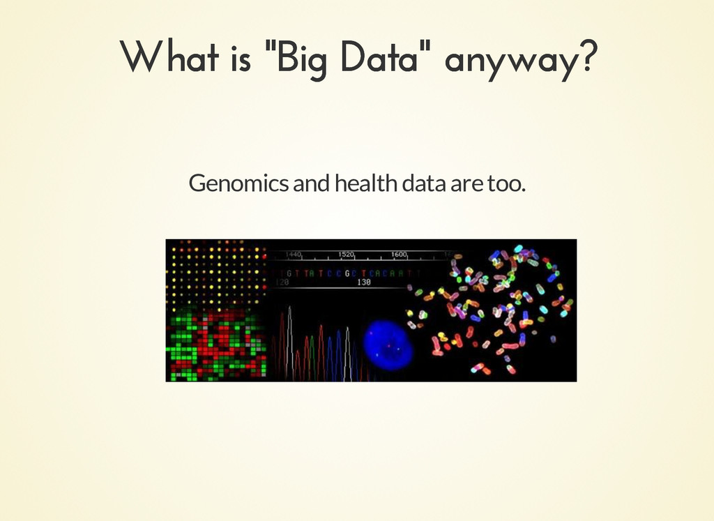 """Genomics and health data are too. What is """"Big ..."""